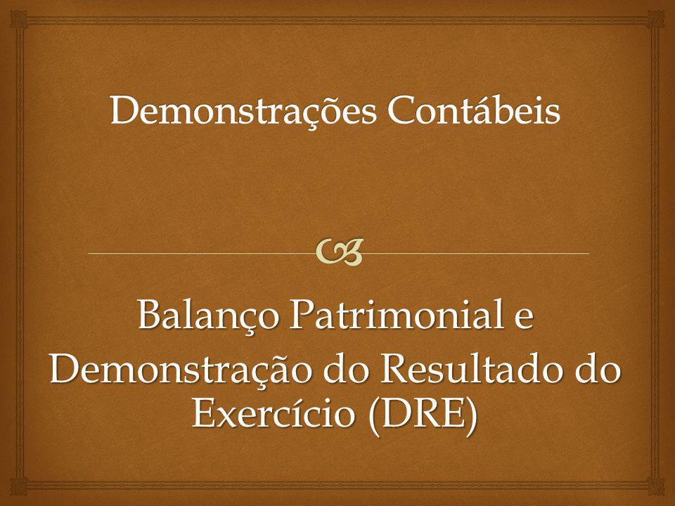 Balanço Patrimonial e Demonstração do Resultado do Exercício (DRE)