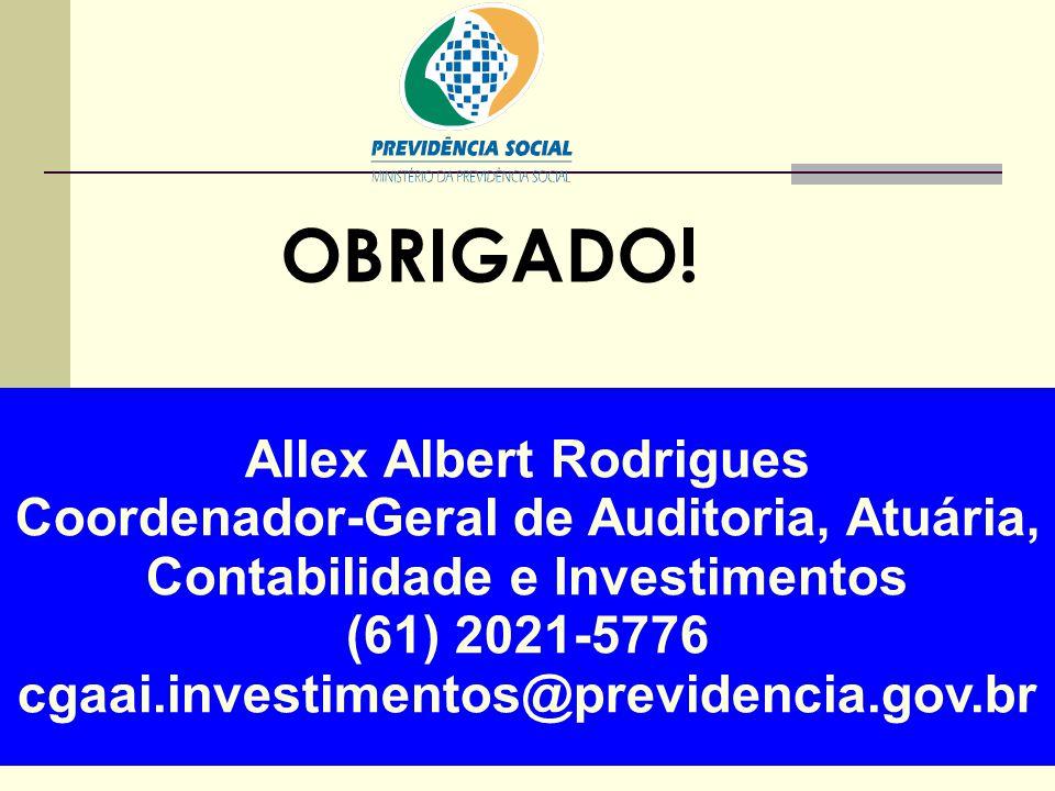 06/06/13 OBRIGADO! Allex Albert Rodrigues Coordenador-Geral de Auditoria, Atuária, Contabilidade e Investimentos (61) 2021-5776 cgaai.investimentos@pr