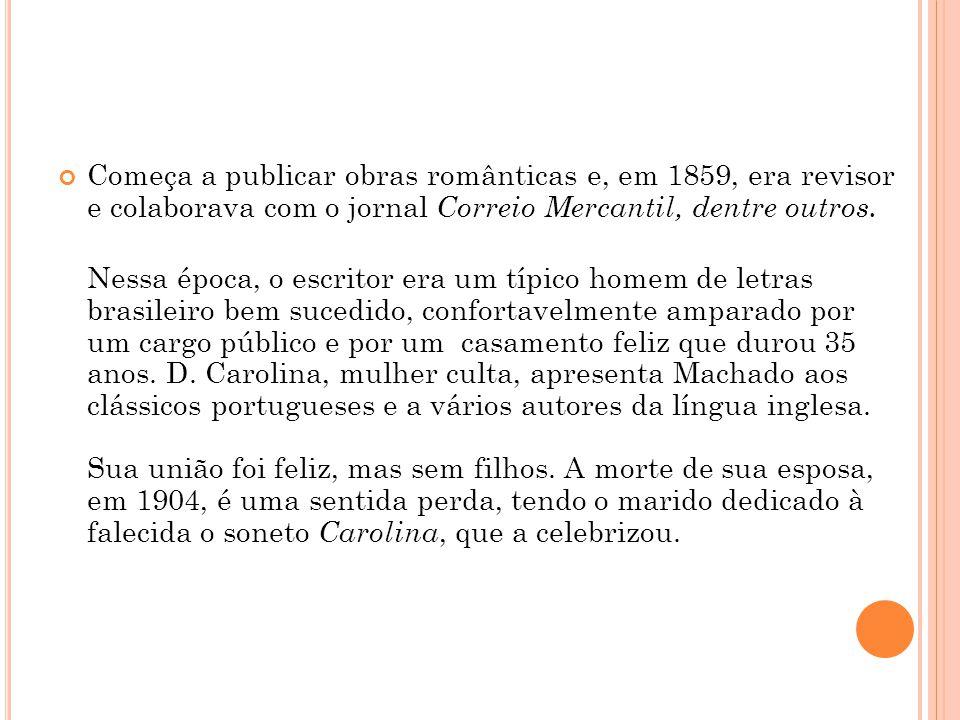 Começa a publicar obras românticas e, em 1859, era revisor e colaborava com o jornal Correio Mercantil, dentre outros. Nessa época, o escritor era um