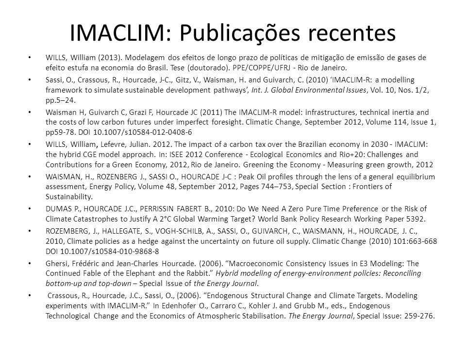IMACLIM: Publicações recentes • WILLS, William (2013). Modelagem dos efeitos de longo prazo de políticas de mitigação de emissão de gases de efeito es
