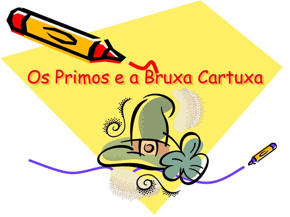 Os Primos e a Bruxa Cartuxa Os Primos e a Bruxa Cartuxa