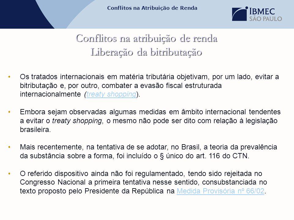 Conflitos na Atribuição de Renda Conflitos na atribuição de renda Liberação da bitributação •Os tratados internacionais em matéria tributária objetiva