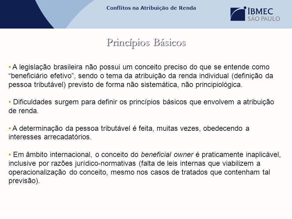 """Conflitos na Atribuição de Renda Princípios Básicos • A legislação brasileira não possui um conceito preciso do que se entende como """"beneficiário efet"""