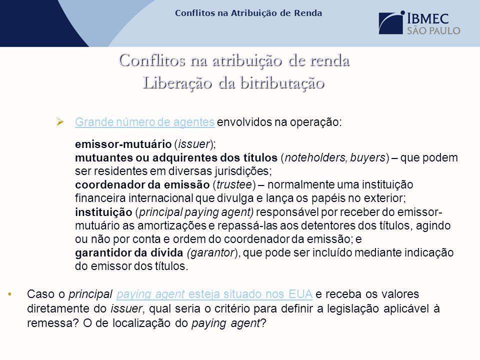 Conflitos na Atribuição de Renda Conflitos na atribuição de renda Liberação da bitributação  Grande número de agentes envolvidos na operação: Grande