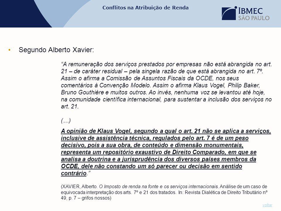 """Conflitos na Atribuição de Renda •Segundo Alberto Xavier: """"A remuneração dos serviços prestados por empresas não está abrangida no art. 21 – de caráte"""