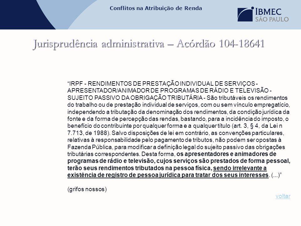"""Conflitos na Atribuição de Renda Jurisprudência administrativa – Acórdão 104-18641 """"IRPF - RENDIMENTOS DE PRESTAÇÃO INDIVIDUAL DE SERVIÇOS - APRESENTA"""
