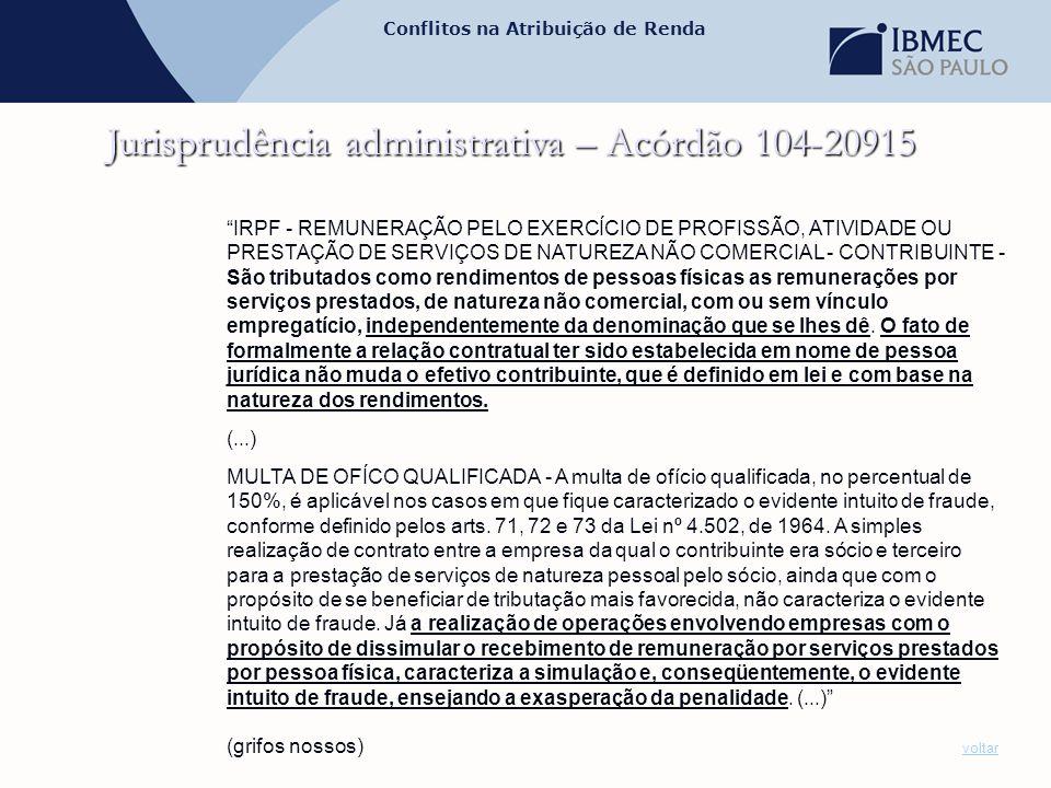 """Conflitos na Atribuição de Renda Jurisprudência administrativa – Acórdão 104-20915 """"IRPF - REMUNERAÇÃO PELO EXERCÍCIO DE PROFISSÃO, ATIVIDADE OU PREST"""