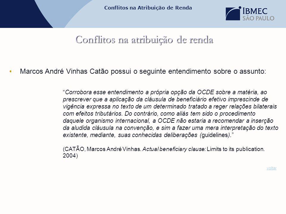 """Conflitos na Atribuição de Renda Conflitos na atribuição de renda •Marcos André Vinhas Catão possui o seguinte entendimento sobre o assunto: """"Corrobor"""