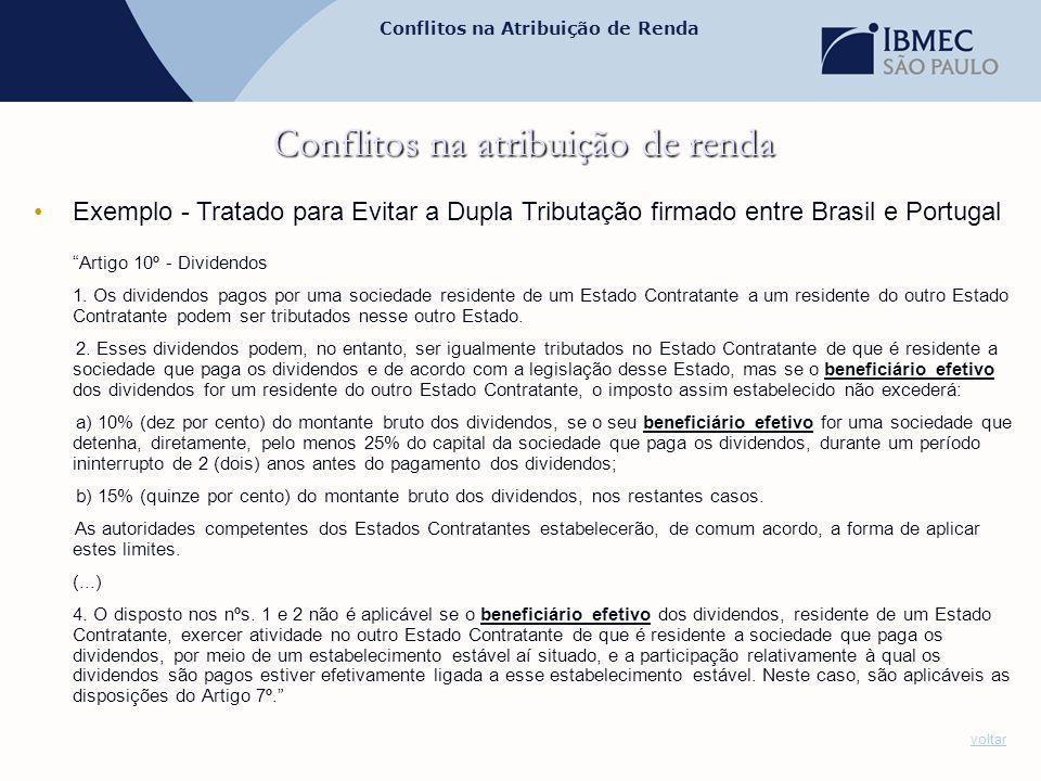 """Conflitos na Atribuição de Renda Conflitos na atribuição de renda •Exemplo - Tratado para Evitar a Dupla Tributação firmado entre Brasil e Portugal """"A"""