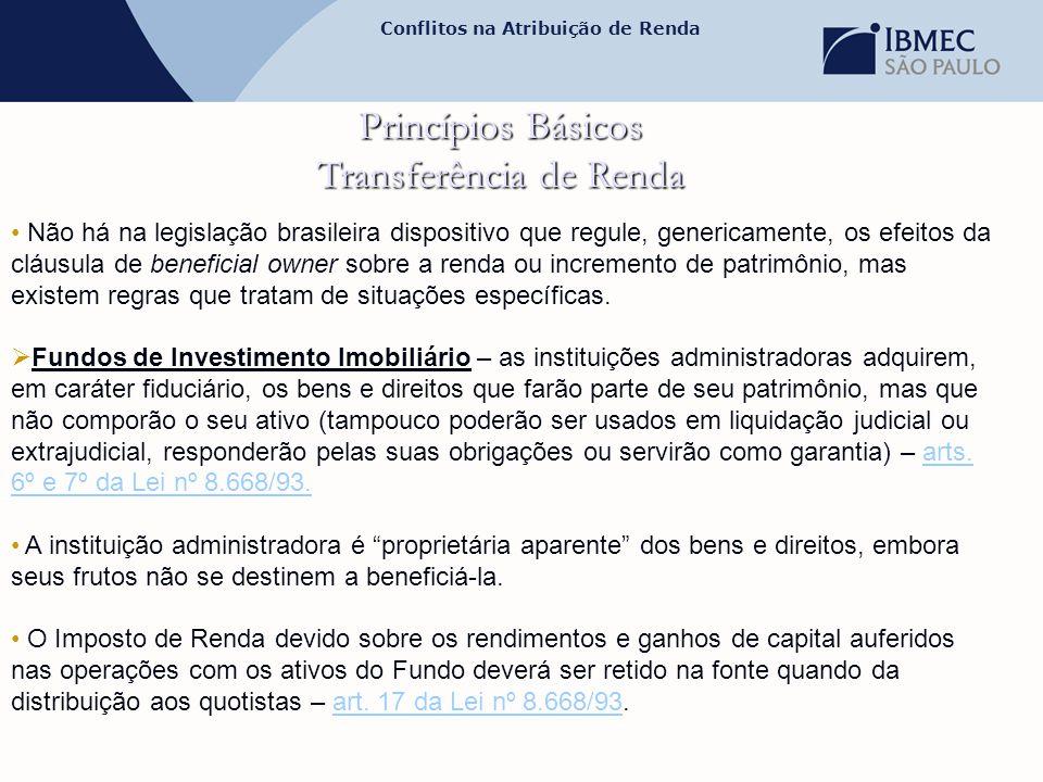 Conflitos na Atribuição de Renda Princípios Básicos Transferência de Renda • Não há na legislação brasileira dispositivo que regule, genericamente, os