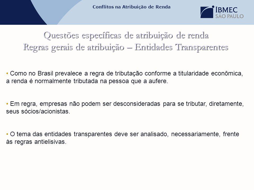 Conflitos na Atribuição de Renda Questões específicas de atribuição de renda Regras gerais de atribuição – Entidades Transparentes • Como no Brasil pr