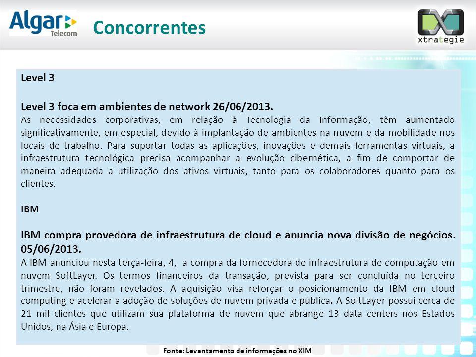 Level 3 Level 3 foca em ambientes de network 26/06/2013. As necessidades corporativas, em relação à Tecnologia da Informação, têm aumentado significat