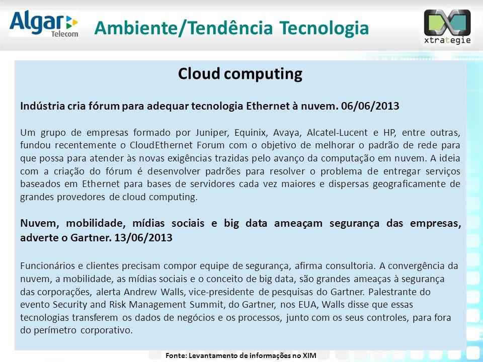 Cloud computing Indústria cria fórum para adequar tecnologia Ethernet à nuvem. 06/06/2013 Um grupo de empresas formado por Juniper, Equinix, Avaya, Al
