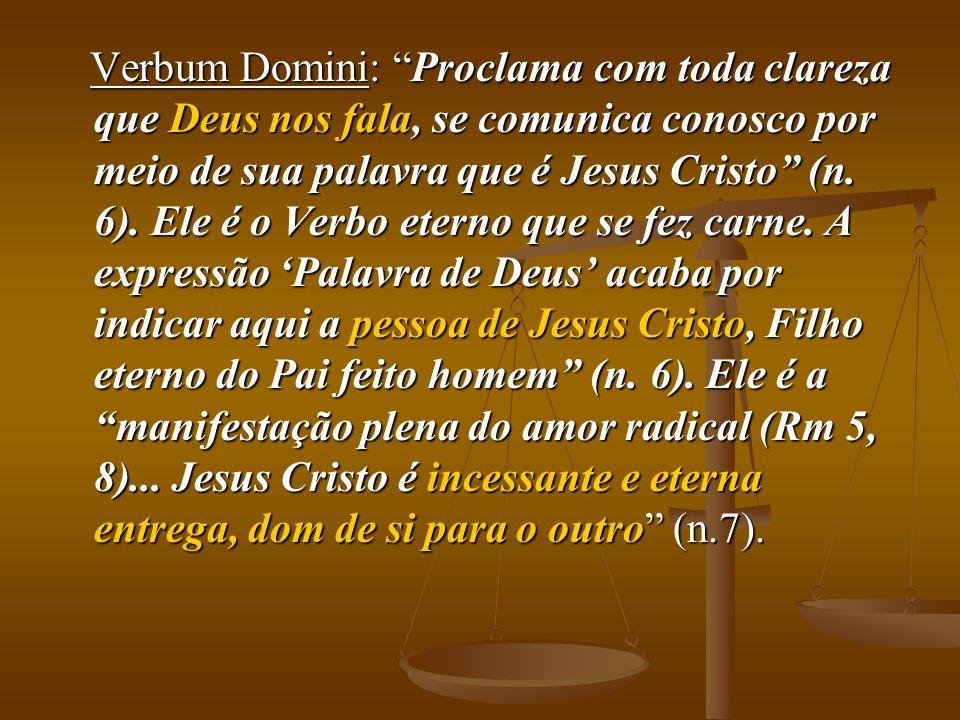 """Verbum Domini: """"Proclama com toda clareza que Deus nos fala, se comunica conosco por meio de sua palavra que é Jesus Cristo"""" (n. 6). Ele é o Verbo ete"""
