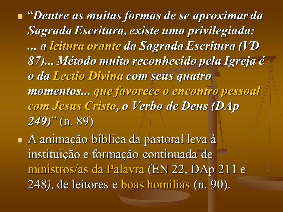 """ """"Dentre as muitas formas de se aproximar da Sagrada Escritura, existe uma privilegiada:... a leitura orante da Sagrada Escritura (VD 87)... Método m"""