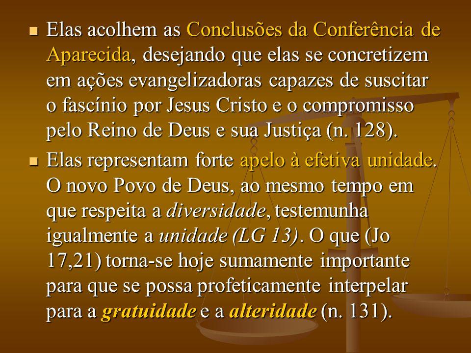  Elas acolhem as Conclusões da Conferência de Aparecida, desejando que elas se concretizem em ações evangelizadoras capazes de suscitar o fascínio po