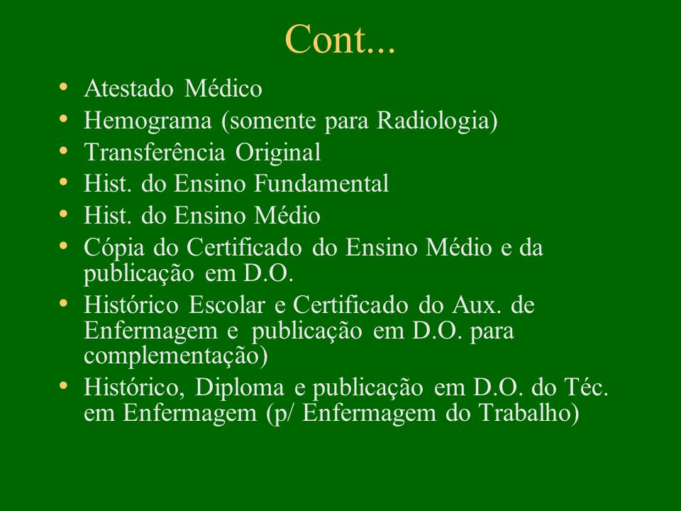 Documentos Necessários para Matrícula • Cópia da cert.