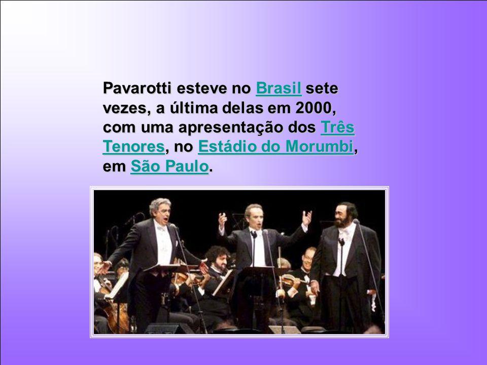 Pavarotti esteve no Brasil sete vezes, a última delas em 2000, com uma apresentação dos Três Tenores, no Estádio do Morumbi, em São Paulo.