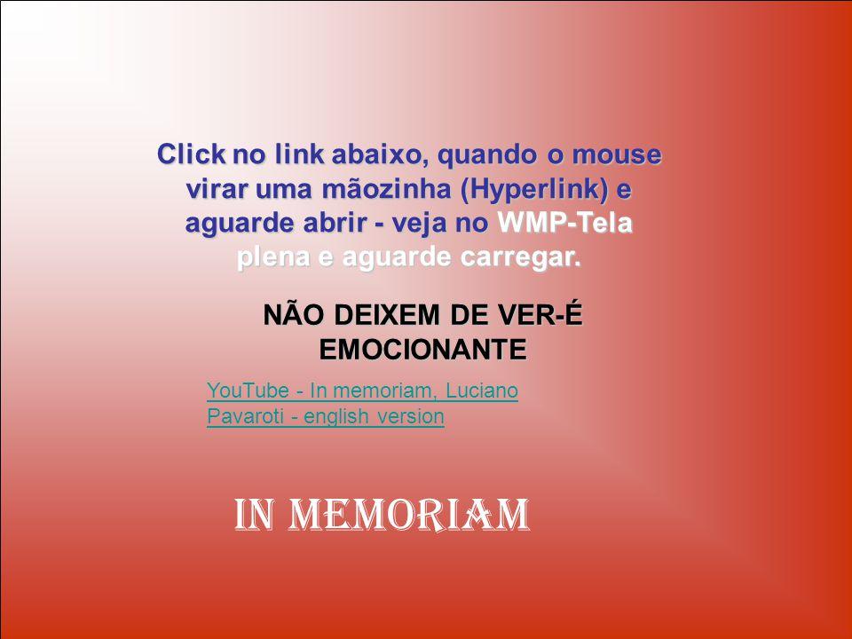 Click no link abaixo, quando o mouse virar uma mãozinha (Hyperlink) e aguarde abrir - veja no WMP-Tela plena e aguarde carregar.