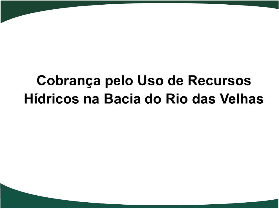Cobrança pelo Uso de Recursos Hídricos na Bacia do Rio das Velhas
