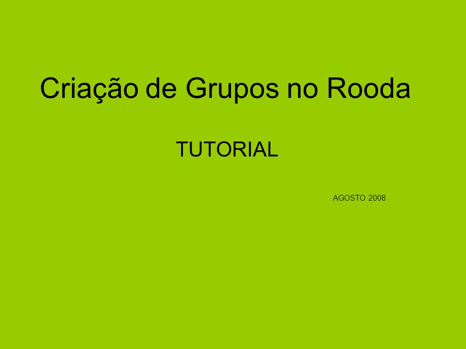 •Antes de tudo acesse o Rooda... http://www.ead.ufrgs.br/rooda