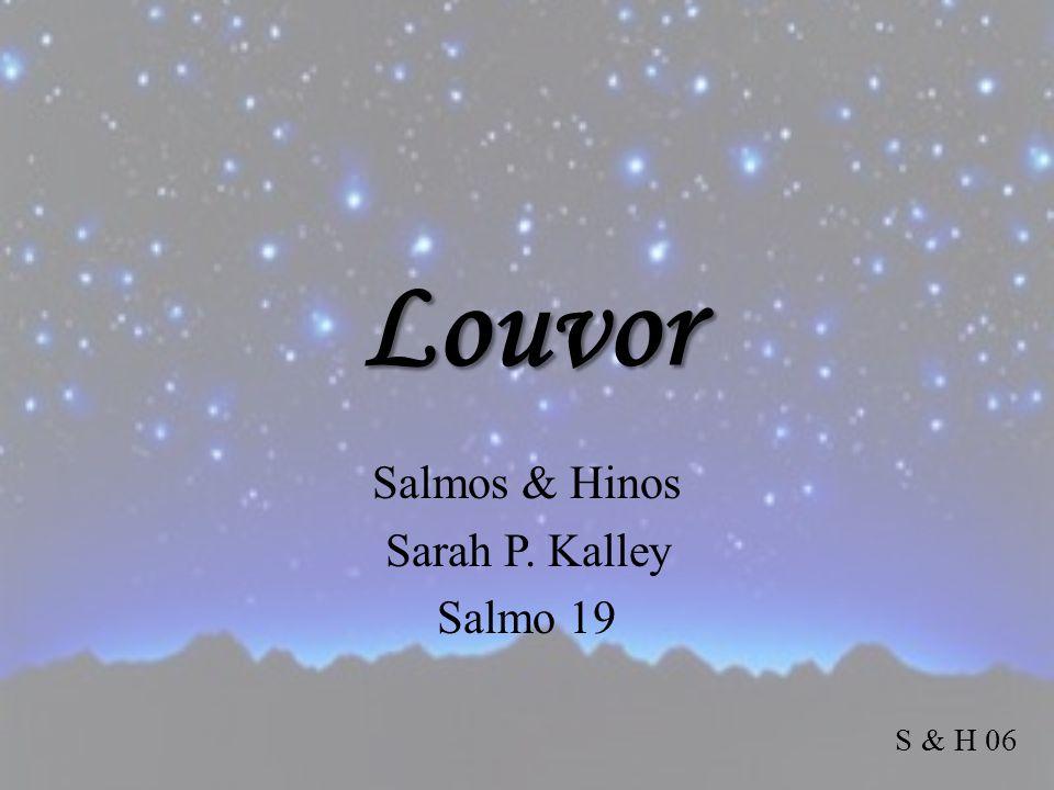 Louvor Salmos & Hinos Sarah P. Kalley Salmo 19 S & H 06