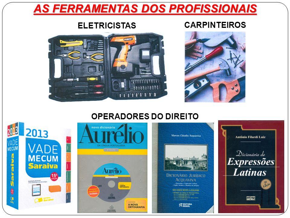 AS FERRAMENTAS DOS PROFISSIONAIS CARPINTEIROS ELETRICISTAS OPERADORES DO DIREITO