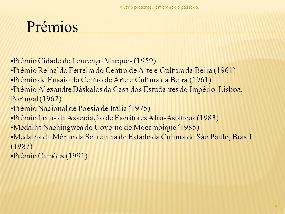 Prémios •Prémio Cidade de Lourenço Marques (1959) •Prémio Reinaldo Ferreira do Centro de Arte e Cultura da Beira (1961) •Prémio de Ensaio do Centro de
