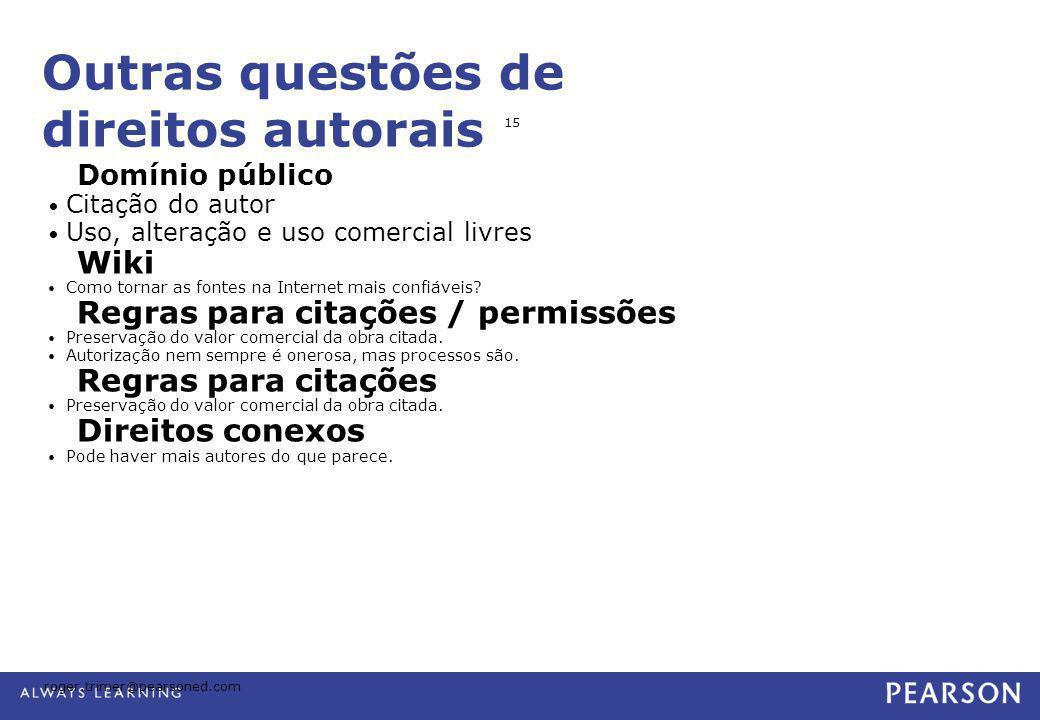 Outras questões de direitos autorais Domínio público • Citação do autor • Uso, alteração e uso comercial livres Wiki • Como tornar as fontes na Intern