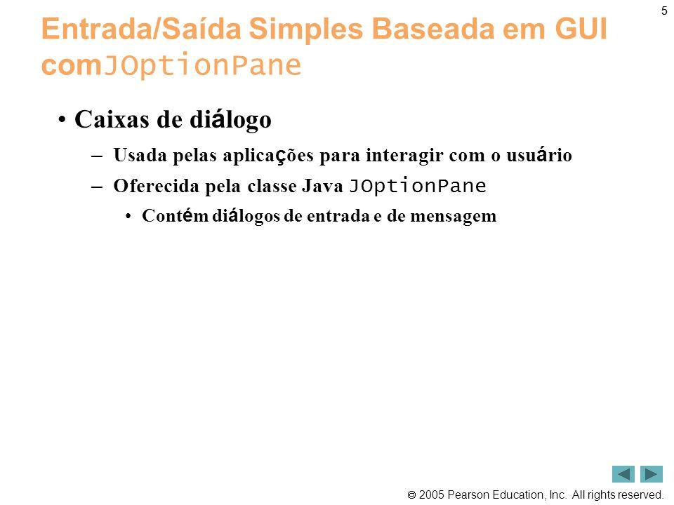  2005 by Pearson Education do Brasil 86 Tratamento de evento de mouse •Eventos de mouse: – Cria um objeto MouseEvent.