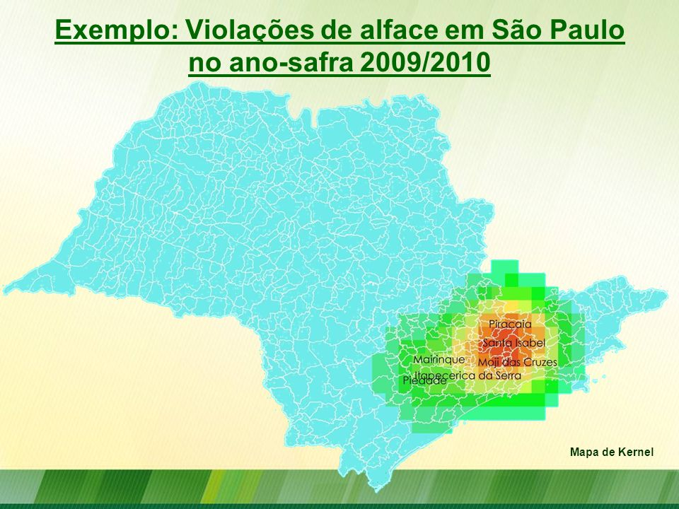Exemplo: Violações de alface em São Paulo no ano-safra 2009/2010 Mapa de Kernel