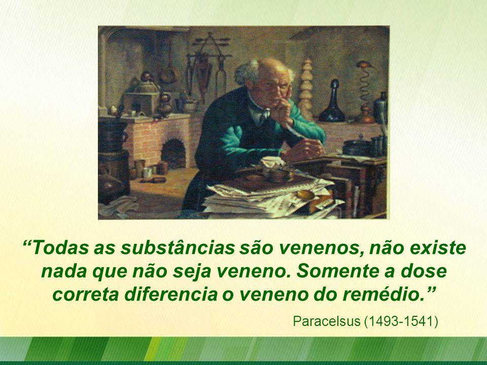 """""""Todas as substâncias são venenos, não existe nada que não seja veneno. Somente a dose correta diferencia o veneno do remédio."""" Paracelsus (1493-1541)"""