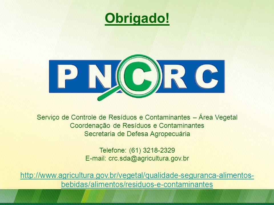 Obrigado! Serviço de Controle de Resíduos e Contaminantes – Área Vegetal Coordenação de Resíduos e Contaminantes Secretaria de Defesa Agropecuária Tel