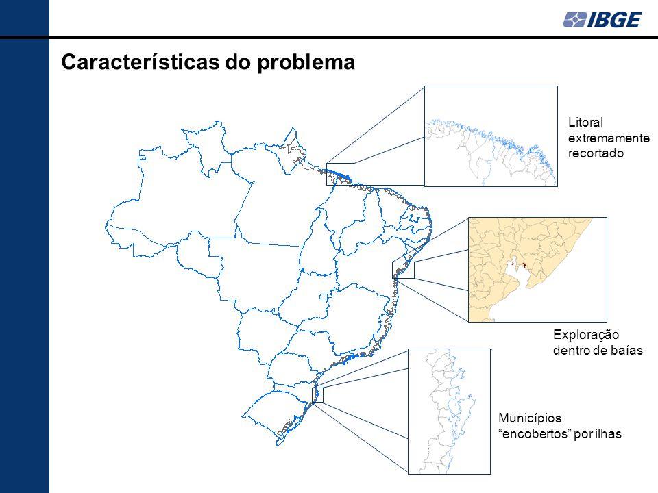 "Características do problema Litoral extremamente recortado Exploração dentro de baías Municípios ""encobertos"" por ilhas"
