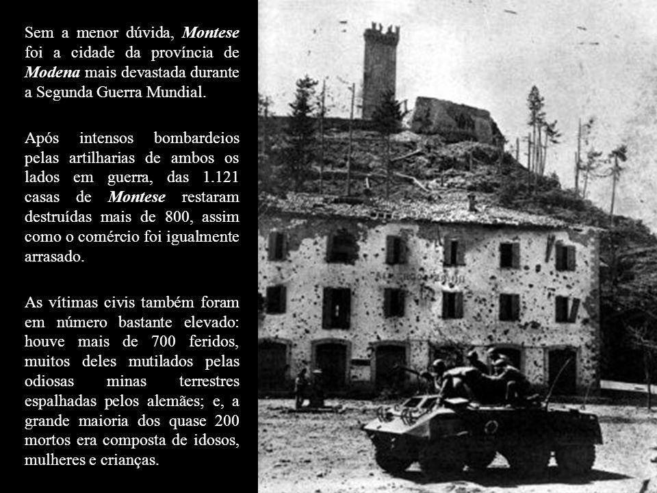 De Montese os alemães poderiam controlar uma extensa área e, por isso, sua tomada era de grande importância para permitir o avanço das tropas aliadas
