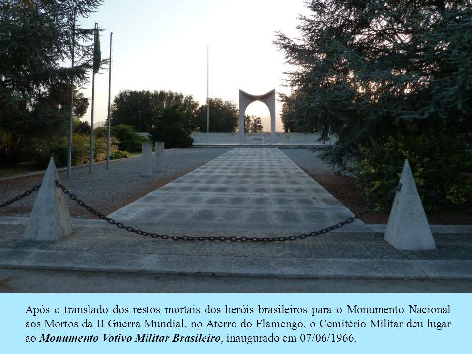 Após o translado dos restos mortais dos heróis brasileiros para o Monumento Nacional aos Mortos da II Guerra Mundial, no Aterro do Flamengo, o Cemitério Militar deu lugar ao Monumento Votivo Militar Brasileiro, inaugurado em 07/06/1966.