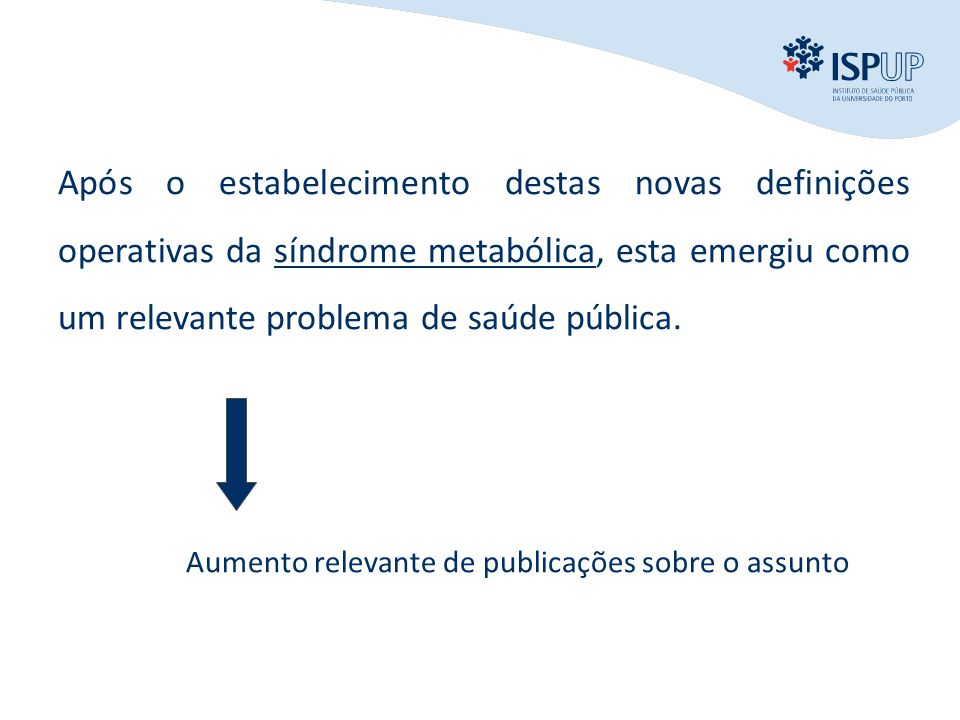 INTRODUÇÃO OBJECTIVOS MÉTODOS RESULTADOS CONCLUSÃO Query: Syndrome X OR Insulin resistance syndrome OR Metabolic syndrome Publication mean: until 1988335,8/year (20 year) www.pubmed.gov since 1988 3870,8/year
