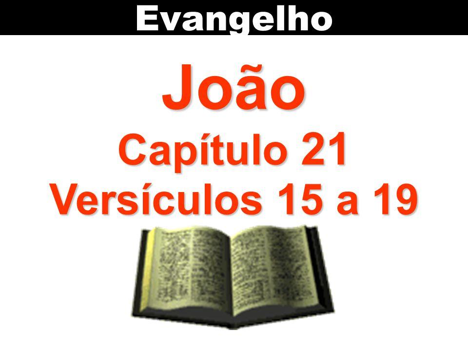 João Capítulo 21 Versículos 15 a 19 Evangelho