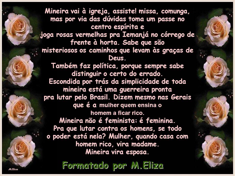 M.Eliza Mineira vai à igreja, assiste.