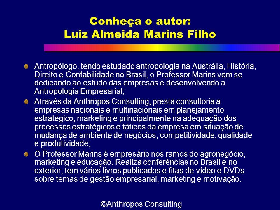 Conheça o autor: Luiz Almeida Marins Filho Antropólogo, tendo estudado antropologia na Austrália, História, Direito e Contabilidade no Brasil, o Profe