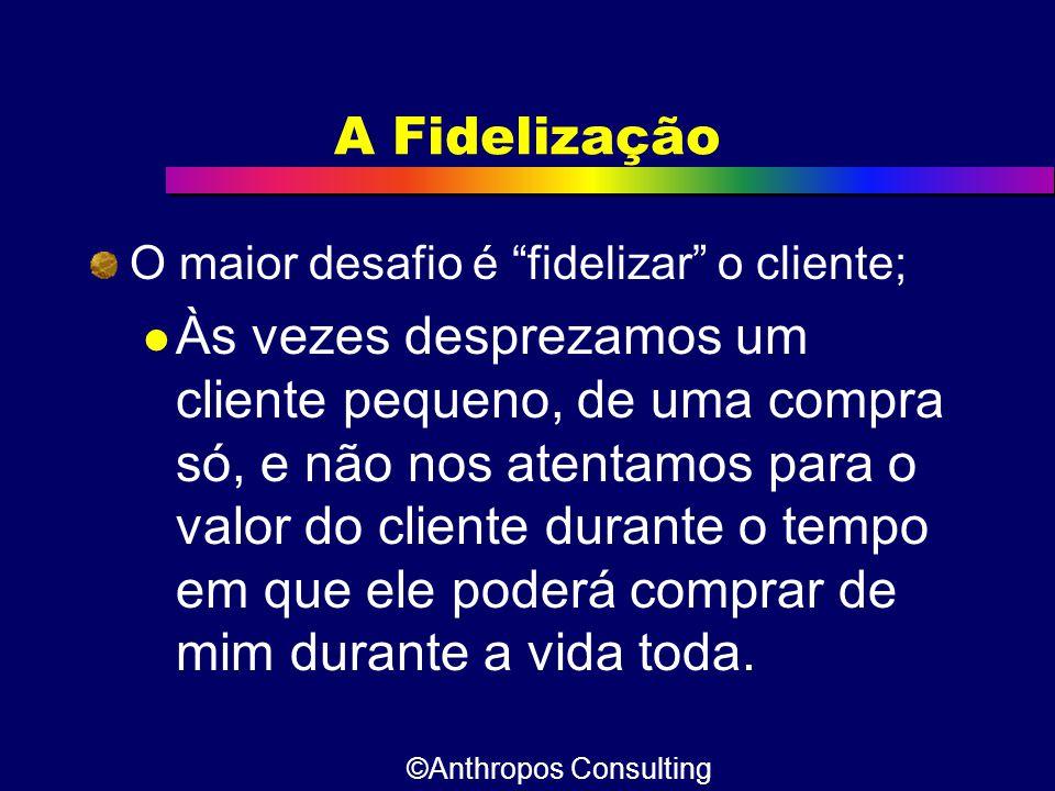 """A Fidelização O maior desafio é """"fidelizar"""" o cliente;  Às vezes desprezamos um cliente pequeno, de uma compra só, e não nos atentamos para o valor d"""