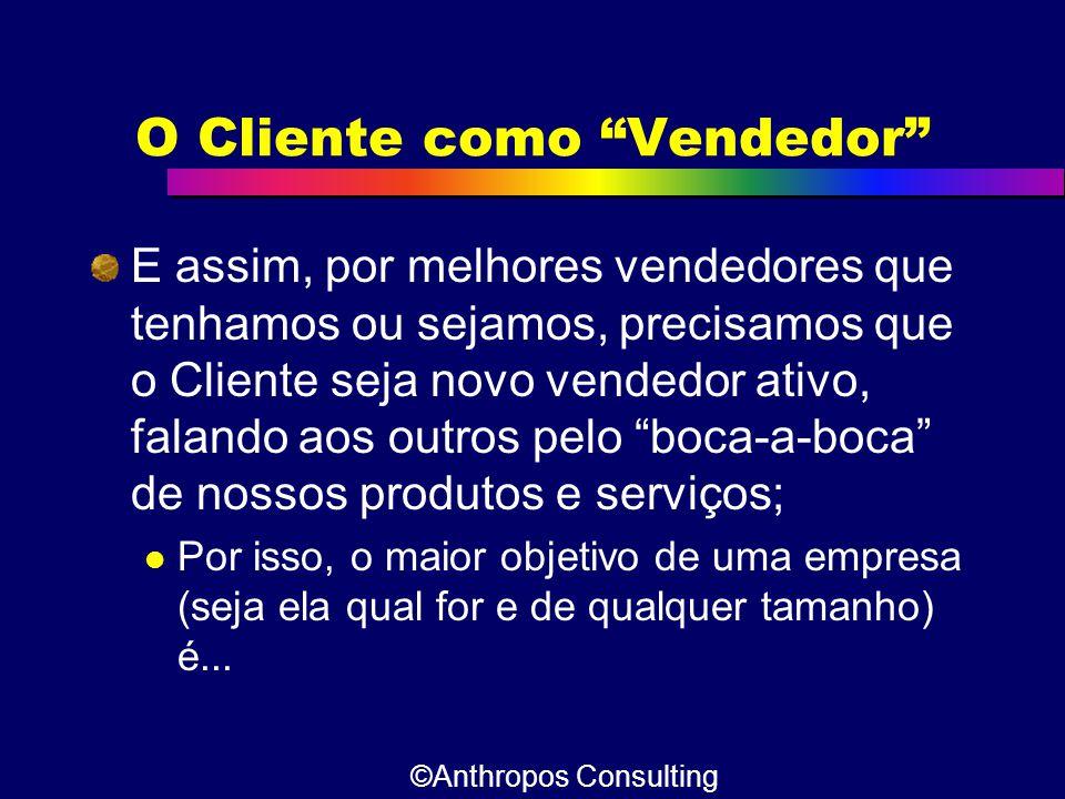 """O Cliente como """"Vendedor"""" E assim, por melhores vendedores que tenhamos ou sejamos, precisamos que o Cliente seja novo vendedor ativo, falando aos out"""