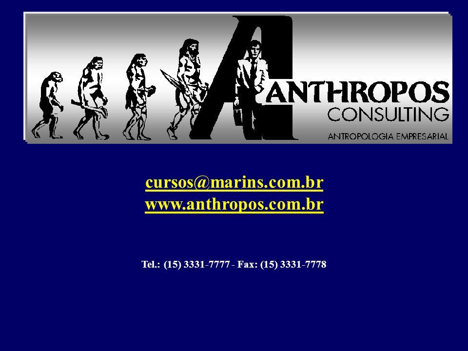 cursos@marins.com.br www.anthropos.com.br Tel.: (15) 3331-7777 - Fax: (15) 3331-7778