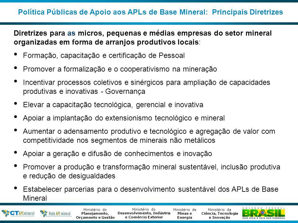 Ministério de Minas e Energia Ministério da Ciência, Tecnologia e Inovação Ministério do Desenvolvimento, Indústria e Comércio Exterior Ministério do