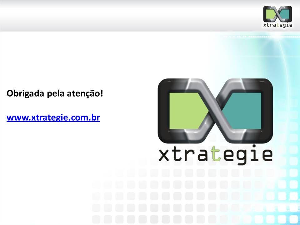 Obrigada pela atenção! www.xtrategie.com.br