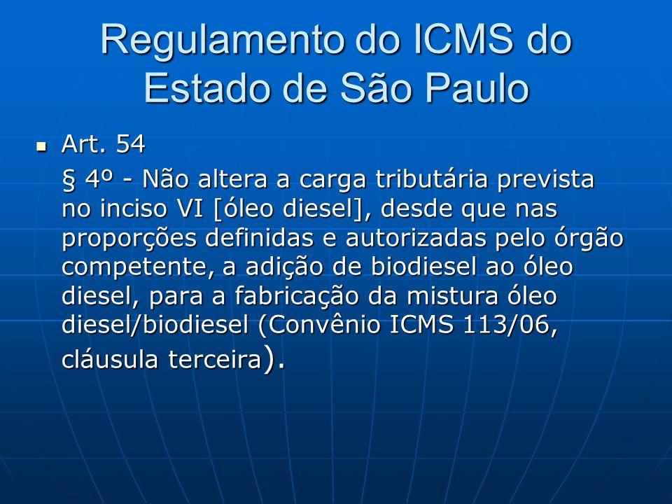 Regulamento do ICMS do Estado de São Paulo  Art. 54 § 4º - Não altera a carga tributária prevista no inciso VI [óleo diesel], desde que nas proporçõe