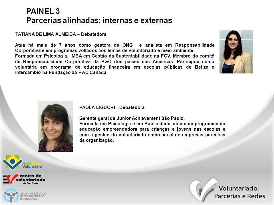 PAOLA LIGUORI - Debatedora Gerente geral da Junior Achievement São Paulo. Formada em Psicologia e em Publicidade, atua com programas de educação empre