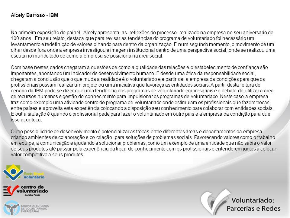 Alcely Barroso - IBM Na primeira exposição do painel, Alcely apresenta as reflexões do processo realizado na empresa no seu aniversario de 100 anos.