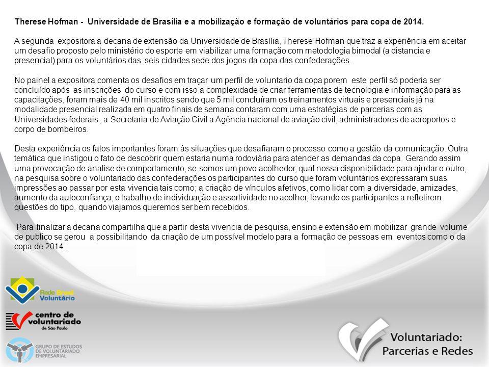 Therese Hofman - Universidade de Brasília e a mobilização e formação de voluntários para copa de 2014. A segunda expositora a decana de extensão da Un