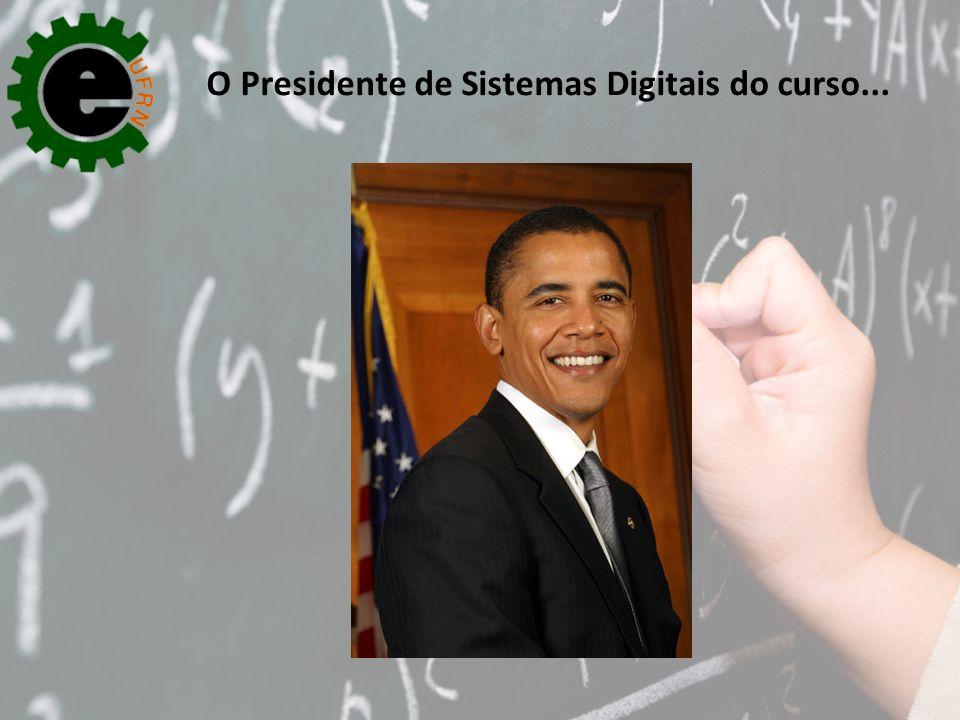 O Presidente de Sistemas Digitais do curso...
